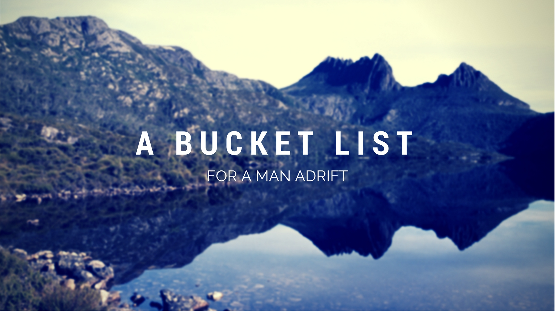 A Bucket List for a Man Adrift